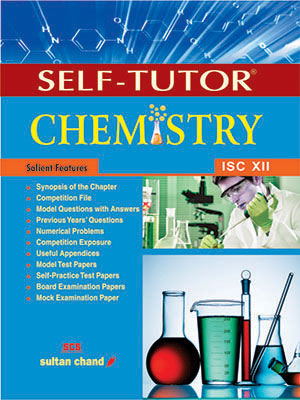 Self-Tutor Chemistry - ISC XII