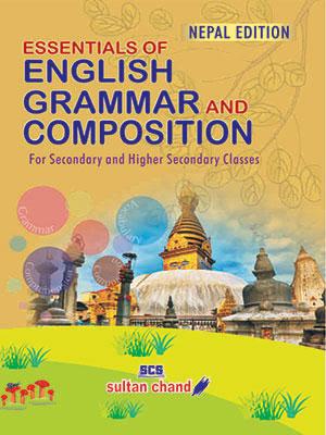 Essentials of English Grammar & Composition - Sec. & Hr. Sec. (NE)