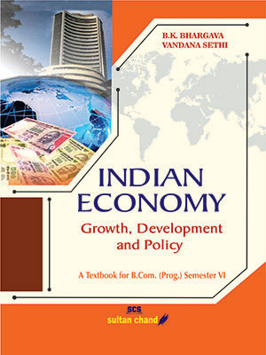 Indian Economy - Growth, Development & Policy B.Com (H)