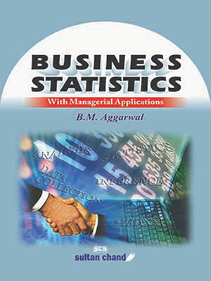 Business Statistics with Managerial Applications (MBA, M.Com)