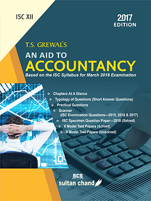 T. S. Grewal's An Aid To Accountancy - ISC XII
