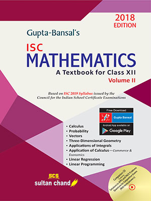 Gupta-Bansal's ISC Mathematics - Class XII (Volume II)