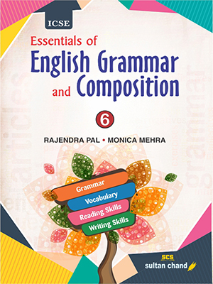 Essentials of English Grammar and Composition - ICSE 6