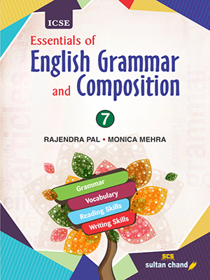 Essentials of English Grammar and Composition - ICSE 7