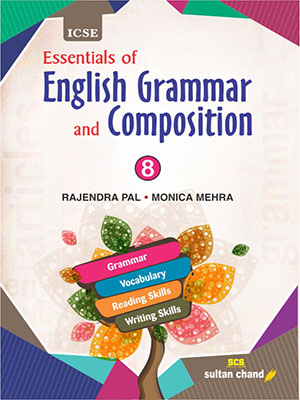 Essentials of English Grammar and Composition - ICSE 8