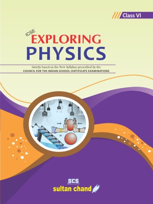 Exploring Physics - ICSE 6