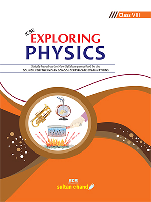 Exploring Physics - ICSE 8