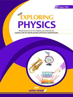 Exploring Physics - ICSE 8