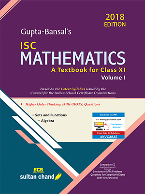 Gupta-Bansal's ISC Mathematics - Class XI (Volume I)