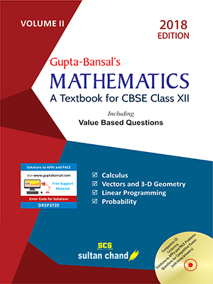 Gupta-Bansal's Mathematics - A Textbook for CBSE Class XII (Volume II)