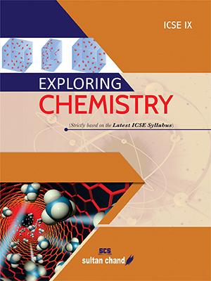 Exploring Chemistry - ICSE IX