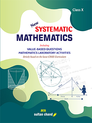 Systematic Mathematics - CBSE X