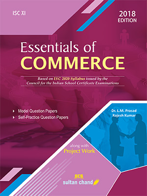 Essentials of Commerce - A Textbook for ISC Class XI