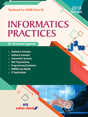 Informatics Practices - A Textbook for CBSE Class XI