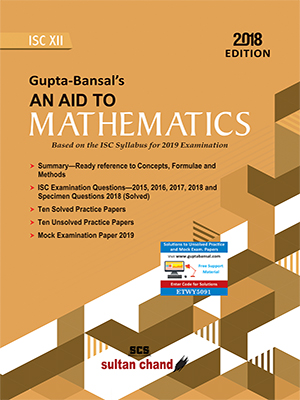 Gupta-Bansal's An Aid To Mathematics - ISC XII