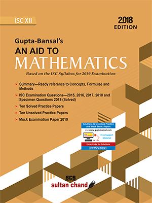 Gupta-Bansal's An Aid To Mathematics - ISC XII
