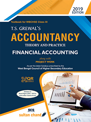 T.S. Grewal's Accountancy (Financial Accounting) - A Textbook for WBCHSE Class XI