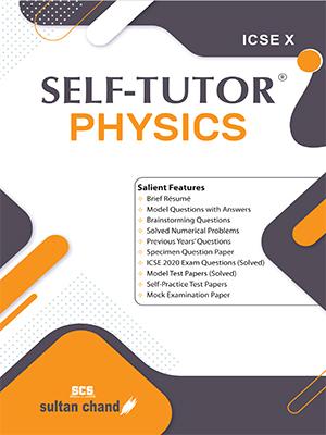 Self-Tutor Physics - ICSE X