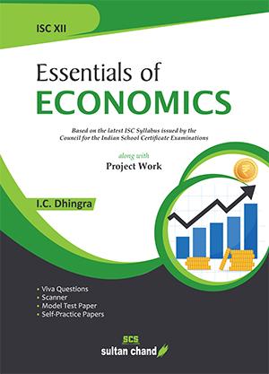 Essentials of Economics - A Textbook for ISC class XII