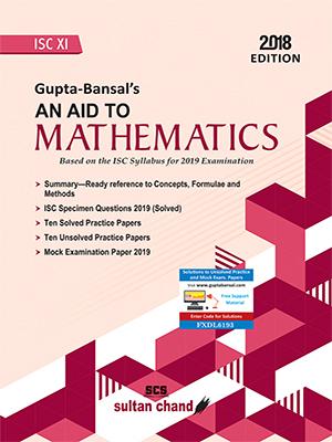 Gupta-Bansal's An Aid to Mathematics - ISC XI