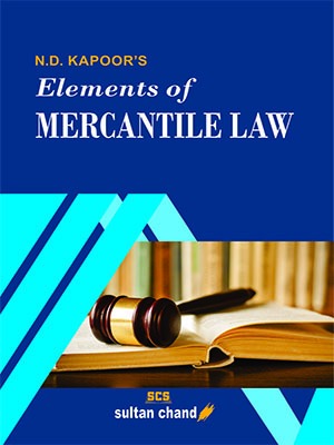 N.D. Kapoor's Elements of Mercantile Law