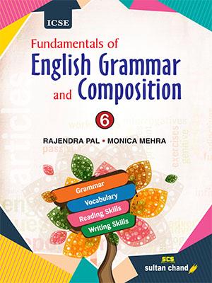 Fundamentals of English Grammar and Composition - ICSE 6