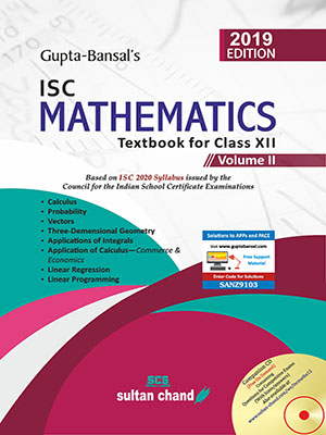 Gupta-Bansal's ISC Mathematics - A Textbook for ISC Class XII (Volume II)