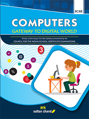 Computers: Gateway to Digital World - ICSE 3