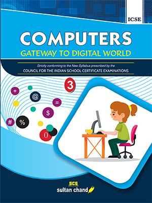 Computers: Gateway to Digital World - ICSE 3