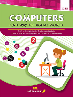 Computers: Gateway to Digital World - ICSE 2