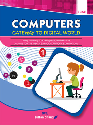 Computers: Gateway to Digital World - ICSE 1