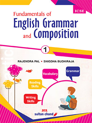 Fundamentals of  English Grammar and Composition -  ICSE 1
