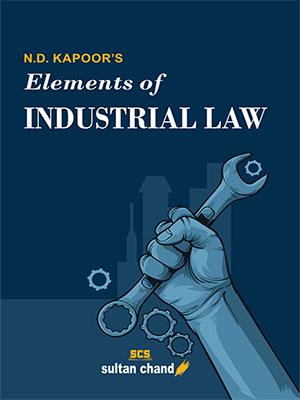 N.D. Kapoor's  Elements of Industrial Law