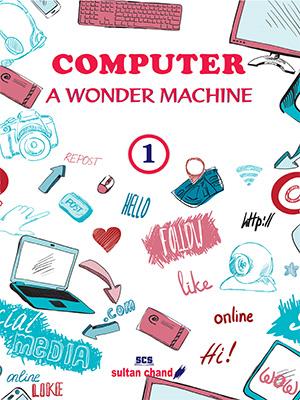 Computer: A Wonder Machine - 1