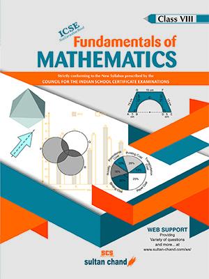Fundamentals of Mathematics - ICSE 8