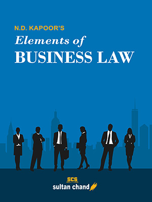 N.D. Kapoor's Elements of Business Law