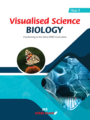Visualised Science BIOLOGY: Textbook for CBSE Class X