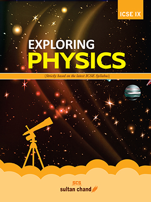 Exploring Physics - ICSE IX