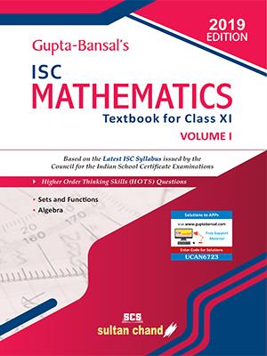 Gupta-Bansal's ISC Mathematics - A Textbook for ISC Class XI (Volume I)