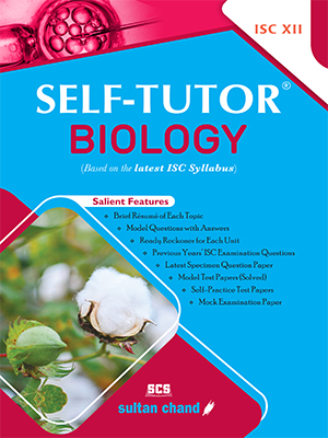 Self-Tutor Biology - ISC XII