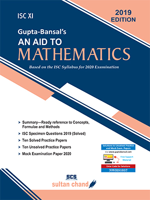 Gupta-Bansal's An Aid to Mathematics - ISC XI