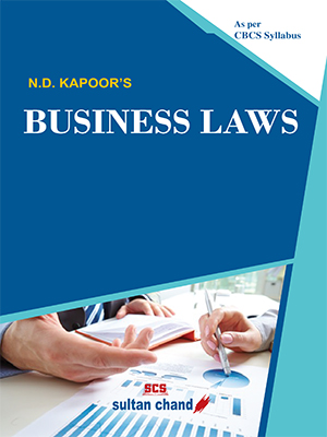 N.D. Kapoor's Business Laws: As per Choice Based Credit System (CBCS)