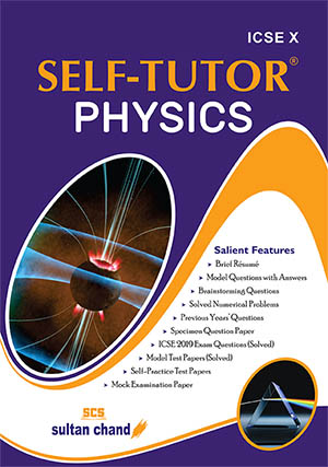 Self-Tutor Physics - ICSE X