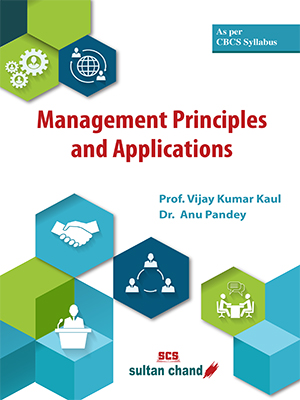 Management Principles and Applications : As per Choice Based Credit System (CBCS)