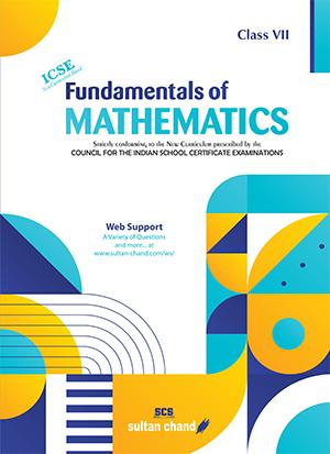 Fundamentals of Mathematics - ICSE 7