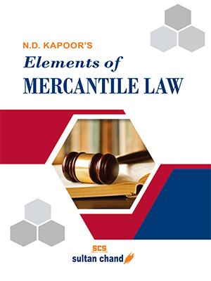 N.D. Kapoor's Elements of Mercantile Law