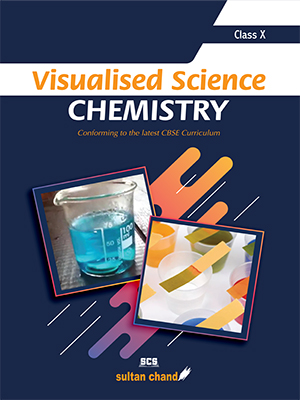 Visualised Science CHEMISTRY: Textbook for CBSE Class X