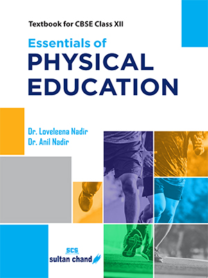Essentials of Physical Education :  A Textbook for CBSE Class XII