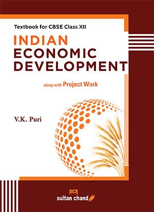 Indian Economics Development: Textbook for CBSE Class XII