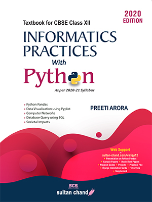 Informatics Practices with Python: A Textbook for CBSE Class XII (as per 2020-21 Syllabus)